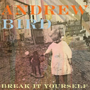 Andrew-Bird-Break-It-Yourself-180
